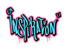 Inspiration Text In Graffiti Style Vector Illustration