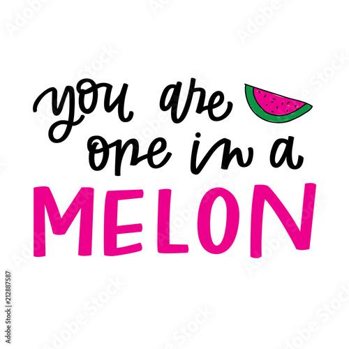 Stampa su Tela You Are One In A Melon