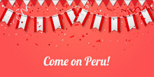 Come On Peru! Background With National Flags.