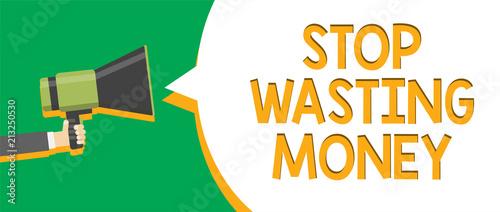 Obraz na plátně Text sign showing Stop Wasting Money