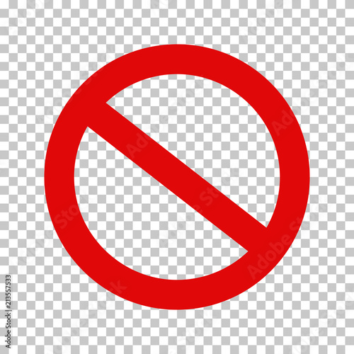 Empty NO symbol, prohibition or forbidden sign; crossed out red circle. Vector icon isolated on transparent background. Wall mural