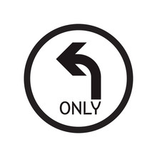 Turn Left Only Sign Icon Vecto...