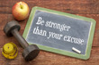 Be stronger than your excuse concept