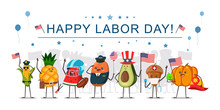 Happy Labor Day Concept Illustration With Funny Fruits And Vegetables Workers With American Flags. Cartoon Cute Food Characters Of Different Occupations.