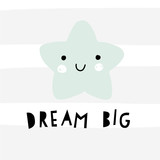 Dream Big. Cute smiling star vector  illustration. Nursery poster, wall art, baby clothing design, baby shower. Modern graphic scandinavian style. - 214265989