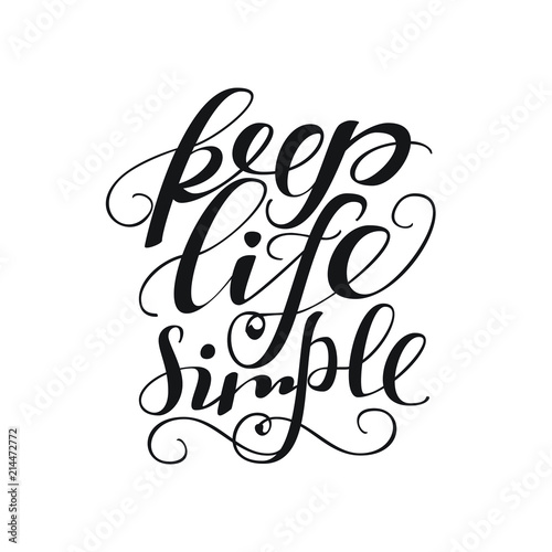 Keep Life Simple Hand Lettered Isolated Vector Words On White
