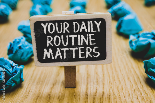 Photo  Handwriting text writing Your Daily Routine Matters