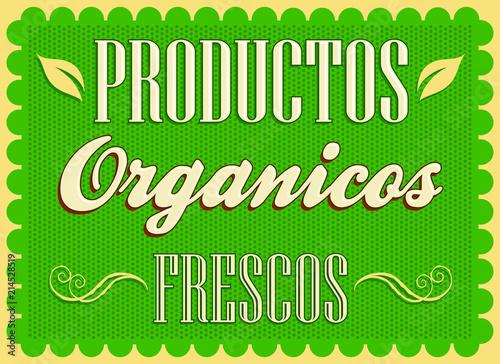 Papiers peints Affiche vintage Productos organicos frescos, Fresh organic products spanish text, Farm Fresh Poster Vector illustration.