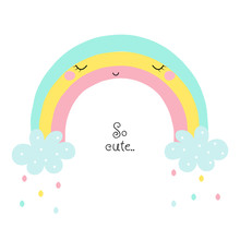 Cute Cartoon Rainbow With Quote. Kids Fashion Graphic. Vector Hand Drawn Illustration.