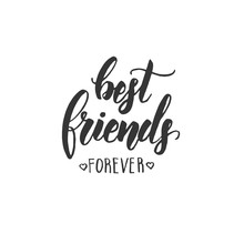Best Friends Forever- Friendship Day Lettering Calligraphy Phrase.  Hand Drawn Quote