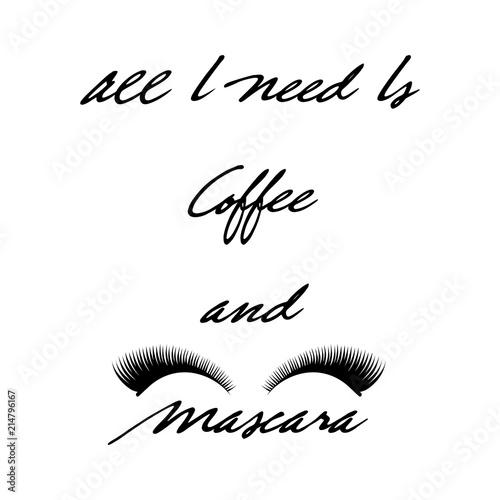 Carta da parati All I need is coffee and mascara