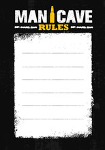 Man Cave Rules. Creative Poster Design Concept With Grunge Frame And Rough Distressed Texture.