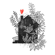 Hand Drawn Typography Poster. Vector Illustration With Black House Silhouette, Floral Elements And Heart. Vintage Card With Home And Flowers