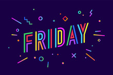 Friday. Banner, Speech Bubble, Poster And Sticker Concept, Geometric Style With Text Friday. Icon Message Friday Cloud Talk For Banner, Poster, Web. White Background. Vector Illustration