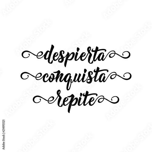 text in Spanish: Awake. conquest. repeat. calligraphy vector illustration. Despierta. conquista. repite