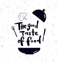 The Good Taste Of Food.
