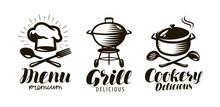 Cookery, Grill, Menu Logo Or Label. Food Concept. Lettering Vector Illustration