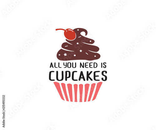 Photo  all you need is cupcakes quote saying vector design