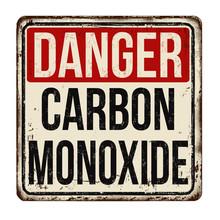 Danger Carbon Monoxide  Vintage Rusty Metal Sign