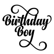 Birthday Topper For Anniversary Or Nursery Party. Birthday Boy. Good For Cake Topper, Good For Scrap Booking, Posters, Textiles, Gifts, Gift Sets.