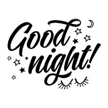 Good Night - Funny Saying In Isolated Vector Eps 10. Lettering Poster Or T-shirt Textile Graphic Design. / Handwritten Room Decoration With Moon, Stars And Closed Eyes.