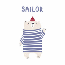 Hand Drawn Vector Illustration Of A Cute Funny Bear Sailor In Hat, Sweater, Waving, With Text. Isolated Objects On White Background. Scandinavian Style Flat Design. Concept For Kids, Nursery Print.