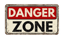 Danger Zone Vintage Rusty Metal Sign