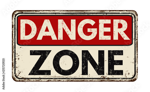 Valokuvatapetti Danger zone vintage rusty metal sign