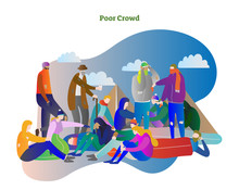 Poor Crowd Vector Illustration. Homeless Man, Woman And Elder People Standing, Sleeping And Talking In Cold Winter. Social Community In City And Suburbs. World Problem.