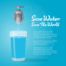 Save Water Save The World , Faucet Or Water Tap With A Drop Of Water To Glass Of Water Vector Design