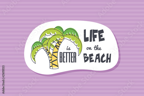 Summer poster card. Life is better on the beach © nasik