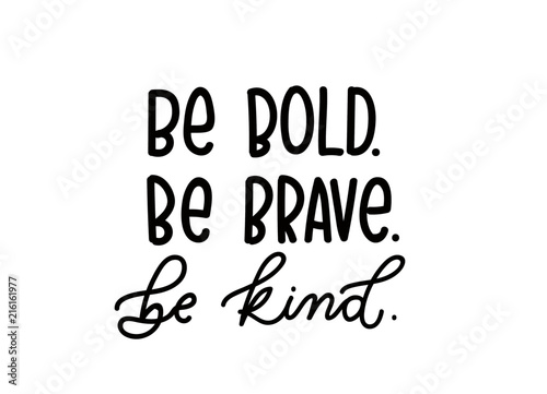Fotomural be brave be kind quote with hand drawn  lettering