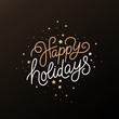 Happy holidays - greeting card with hand-lettering text in calligraphic style