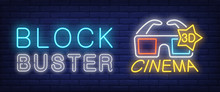 Block Buster, 3D Cinema Neon Style Banner. Text And 3D Glasses On Brick Background. Night Bright Advertisement. Can Be Used For Signs, Posters, Billboards