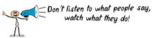 Don´t Listen To What People S...