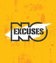 No Excuses. Fitness Gym Muscle Workout Motivation Quote Poster Vector Concept. Creative Bold Inspiring Typography