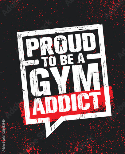 Proud To Be A Gym Addict Fitness Gym Muscle Workout Motivation