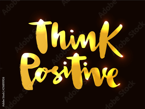 Staande foto Positive Typography Vector illustration of think positive for logotype, flyer, banner, greeting card.