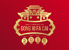 Happy Chinese New Year (Gong Xi Fa Cai ) Banner With Gold 2019 Number Of Year In Lantern Hanger And China Gate Town Sign On Red Background Vector Design