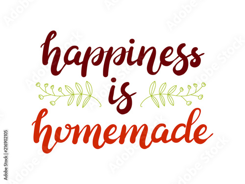 Hand drawn Happiness is homemade typography lettering colorful poster background. Text and decor around it
