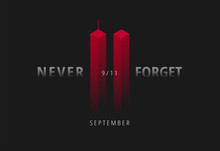 9/11 Vector Illustration For Patriot Day USA. Black Background With Red Twin Towers, Never Forget Lettering. USA September 11 Attacks