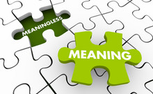Meaningless Vs Finding Meaning...