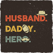 canvas print picture - Husband Daddy Hero T-shirt retro colors design. Happy Fathers Day emblem for tees and mugs. Vintage hand drawn style. Funny gift for your dad or grandpa. Stock isolated on distressed