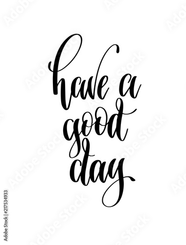 Photo  have a good day - black and white hand lettering inscription