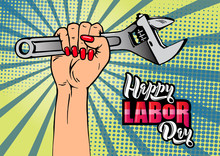 Happy Labor Day Lettering. Cartoon Female Hand With Manicure Holds Adjustable Wrench.