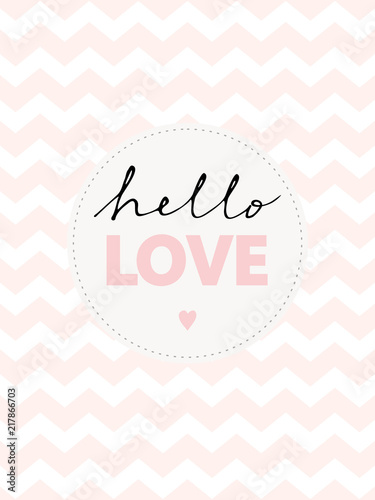 Plissee mit Motiv - Lovely Baby Shower Vector Card. Cute Hello Love Vector Illustration. White Background With Pink Chevron. Hand Written Black Text Hello and Pink Love in a Circle. (von Magdalena)