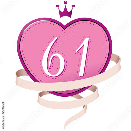 Poster  Pink Heart with a Crown, Ribbon and Number 61