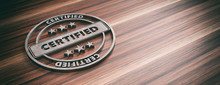 Round Metal Sign With Text Cerified On Wooden Background, Banner, Copy Space. 3d Illustration