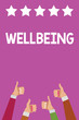 canvas print picture - Handwriting text Wellbeing. Concept meaning A good or satisfactory condition of existence including health Men women hands thumbs up approval five stars information purple background.