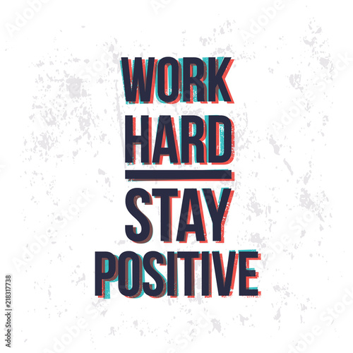 Photo  Work hard stay positive motivational quotes banner